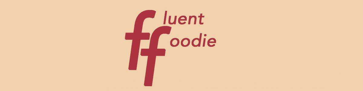 Fluent Foodie